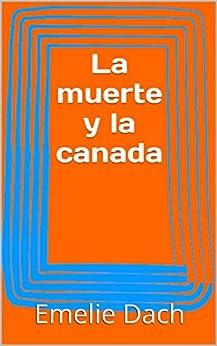 Amazon.com: La muerte y la canada (Spanish Edition) eBook