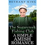 The Sugarcreek Fishing Club - A Simple Amish Romance