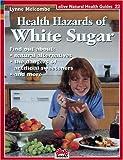 Health Hazards of White Sugar (Natural Health Guide)