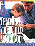 img - for Teaching Your Child about God: Teacher's Guide by Wes Haystead (1997-02-03) book / textbook / text book