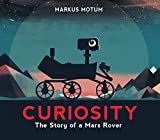 Image of Curiosity: The Story of a Mars Rover