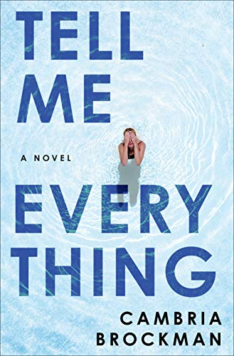 Tell Me Everything: A Novel