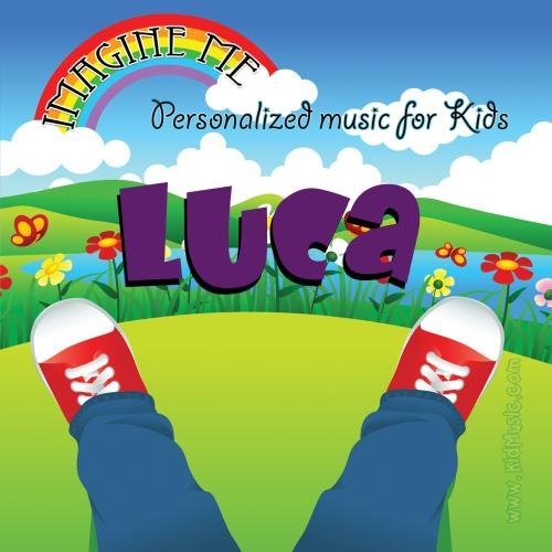 Imagine Me - Personalized just for Luca - Pronounced ( Lew-Cah )