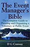 The Event Manager's Bible: 3rd edition: The Complete Guide to Planning and Organising a Voluntary or Public Event