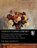 download ebook the miscellaneous prose works of sir walter scott, bart. vol. xvii. periodical criticism. vol. i. poetry pdf epub