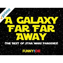 A Galaxy Far Far Away (The Best Of Star Wars Parodies)