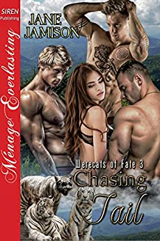 Chasing Tail [Werecats of Fate 3] (Siren Publishing Menage Everlasting) by [Jamison, Jane]