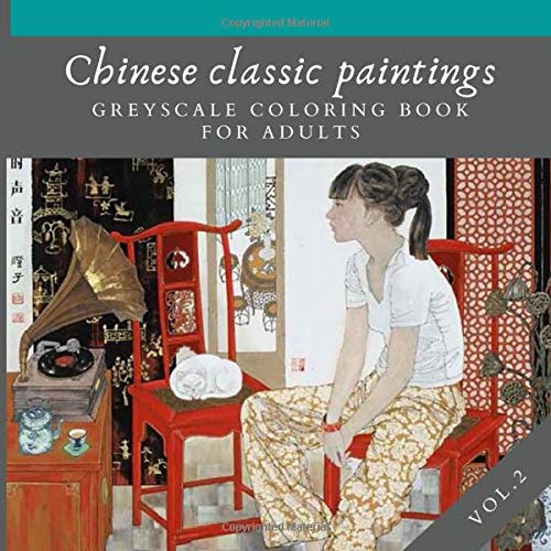Chinese Classic Paintings Greyscale Coloring Book For Adults Vol 2 Amazing Asian Art To Color And Relax Colorwith Joan 9798629193470 Amazon Com Books