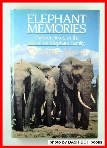 Elephant Memories: Thirteen Years in the Life of an Elephant Family Hardcover – March 1, 1988 Cynthia Moss William Morrow & Co 0688053483 Animals - Mammals