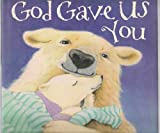 God Gave Us You, Lisa T. Bergren, 1578565413