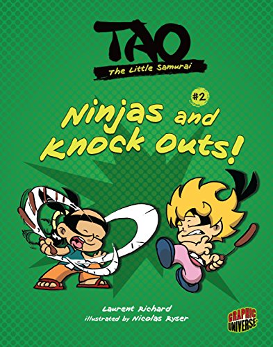Ninjas and Knock Outs!: Book 2 (Tao, the Little - To Eye Out Eye And Stand