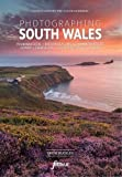 Photographing South Wales: A photo-location and visitor guidebook