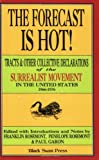 img - for The Forecast Is Hot! Tracts & Other Collective Declarations of The Surrealist Movement in U.S. 1966-1976 book / textbook / text book