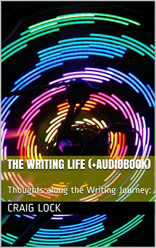 """The Writing Life (+Audiobook): Thoughts along the Writing Journey: """"We are all apprentices in a craft where no one ever becomes a master."""""""