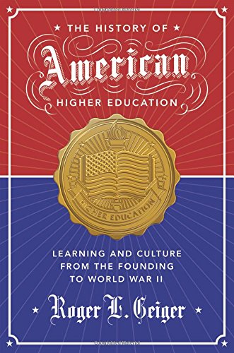 The History of American Higher Education: Learning and Culture from the Founding to World War II (The William G. Bowen Series) PDF