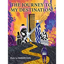 The Journey To My Destination