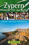 Zypern – Zeit für das Beste: Highlights – Geheimtipps – Wohlfühladressen