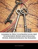Lehrbuch Der Elektrotechnik Mit Besonderer Berücksichtigung Ihrer Anwendungen Im Bergbau (German Edition), Ernst Gerland, 1142874923