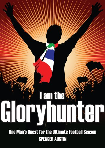 fan products of I am the Gloryhunter: One Man's Quest for the Ultimate Football Season