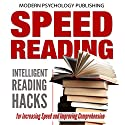 Speed Reading: Intelligent Reading Hacks for Increasing Speed and Improving Comprehension Audiobook by  Modern Psychology Publishing Narrated by Terry F. Self