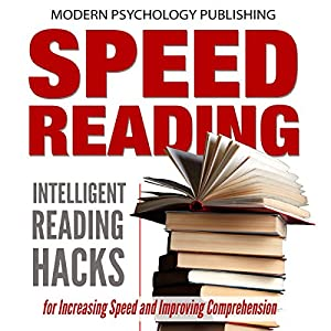 Speed Reading: Intelligent Reading Hacks for Increasing Speed and Improving Comprehension Audiobook