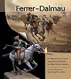 Ferrer-Dalmau: Art, History and Miniatures