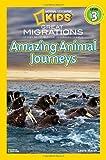 Great Migrations Amazing Animal Journeys, Laura Marsh, 1426307411