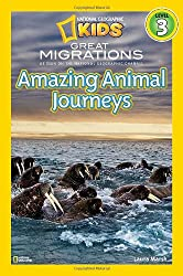 National Geographic Readers Great Migrations: Amazing Animal Journeys (National Geographic Readers - Level 3 (Quality))