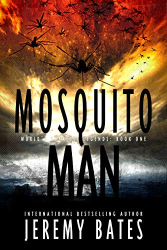 Mosquito Man: An edge-of-your-seat psychological thriller (World's Scariest Legends Book 1) by [Bates, Jeremy]