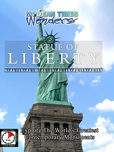Modern Times Wonders - Statue of Liberty (Gustave Eiffel And The Statue Of Liberty)