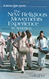 The New Religious Movements Experience in America, Eugene V. Gallagher, 0313328072