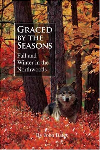 Download Graced by the Seasons: Fall and Winter in the Northwoods ebook