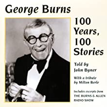 100 Years, 100 Stories Performance by John Byner, George Burns Narrated by John Byner