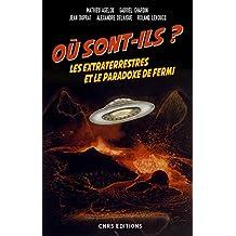 Où sont-ils?: Extraterrestres et le paradoxe de Fermi (Les)