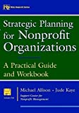 img - for Strategic Planning for Nonprofit Organizations: A Practical Guide and Workbook (Wiley Nonprofit Law, Finance and Management Series) by Allison, Michael, Kaye, Jude 1st edition (1997) Paperback book / textbook / text book