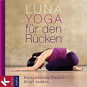 Luna-Yoga für den Rücken Hörbuch