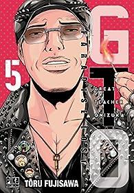 GTO Paradise Lost, tome 5 par Tôru Fujisawa