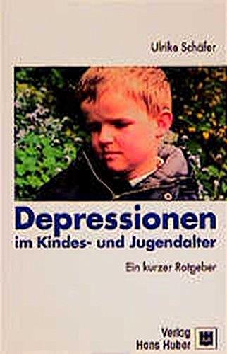 Depressionen im Kindes- und Jugendalter: Ein kurzer Ratgeber für Eltern und Erzieher(innen) und Lehrer(innen)