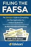 Filing the FAFSA, 2015-2016 Edition: The Edvisors Guide to Completing the Free Application for Federal Student Aid by Mark Kantrowitz (2014-12-16)