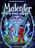 vignette de 'Malenfer n° 2<br /> La source magique (Cassandra O'Donnell)'