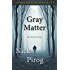 Gray Matter (Thomas Prescott Book 2)
