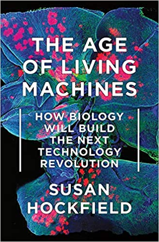 Image result for Susan Hockfield | The Age of Living Machines: How Biology Will Build the Next Technology Revolution