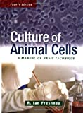 img - for Culture of Animal Cells: A Manual of Basic Technique, 4th Edition book / textbook / text book