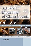 img - for Actuarial Modelling of Claim Counts: Risk Classification, Credibility and Bonus-Malus Systems book / textbook / text book
