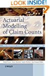 Actuarial Modelling of Claim Counts:...