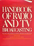 Handbook of Radio and TV Broadcasting, James E. Fletcher, 0442224176