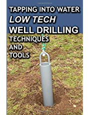Tapping Into Water: Low-Tech Well-Drilling Techniques and Tools