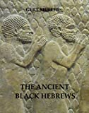The Ancient Black Hebrews (Pomegranate Series Book 1)