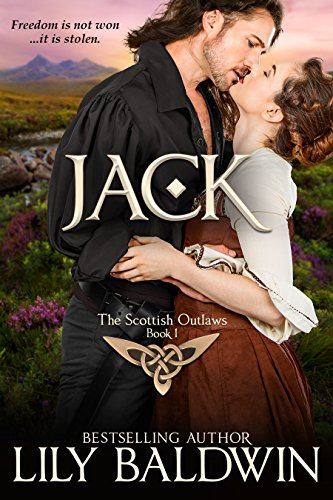 Jack: A Scottish Outlaw (Highland Outlaws Book 1) (English Edition)