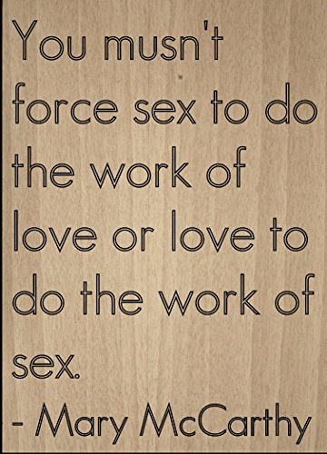 ''You musn't force sex to do the work of...'' quote by Mary McCarthy, laser engraved on wooden plaque - Size: 8''x10'' by Mundus Souvenirs